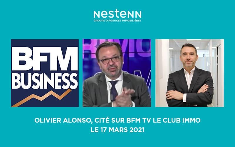 Olivier ALONSO cité sur BFM TV « Le Club Immo » le 17 mars 2021 !